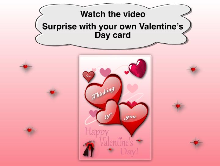 Surprise with your own Valentine's Day card